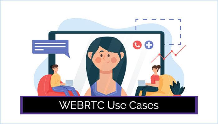 WebRTC- Usecase